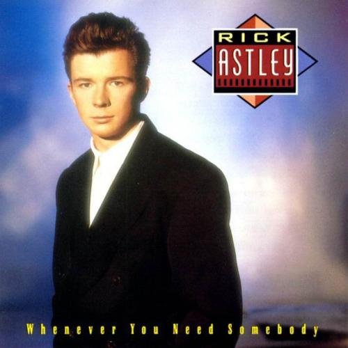 Rick_Astley_-_Whenever_You_Need_Somebody