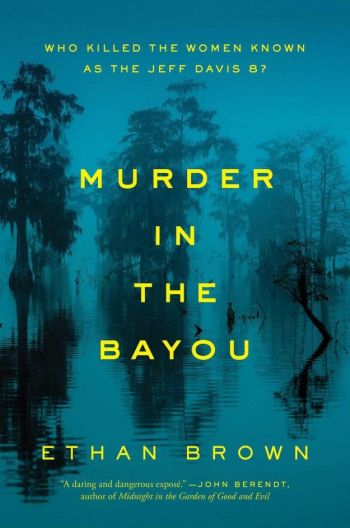 Murder in the Bayou- Ethan Brown.